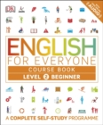 English for Everyone Course Book Level 2 Beginner : A Complete Self-Study Programme - Book