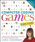 Computer Coding Games for Kids : A Step-by-Step Visual Guide to Building Your Own Computer Games - eBook