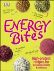 Energy Bites : High-Protein Recipes for Increased Vitality and Wellness - eBook