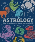 Astrology : Using the Wisdom of the Stars in Your Everyday Life - Book