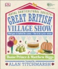 RHS Great British Village Show : What Goes on Behind the Scenes and How to be a Prize-Winner - Book