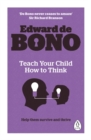 Teach Your Child How To Think - Book