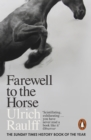 Farewell to the Horse : The Final Century of Our Relationship - eBook