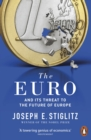 The Euro : And its Threat to the Future of Europe - eBook