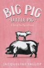 Big Pig, Little Pig : A Tale of Two Pigs in France - Book