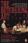 The Butchering Art : Joseph Lister s Quest to Transform the Grisly World of Victorian Medicine - eBook