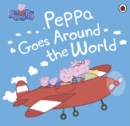 Peppa Pig: Peppa Goes Around the World - Book