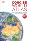 Concise World Atlas : Everything You Need to Know About Our Planet Today - eBook