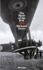 The Birth of the RAF, 1918 : The World's First Air Force - Book