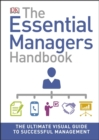 The Essential Managers Handbook : The Ultimate Visual Guide to Successful Management - Book