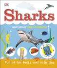 Sharks and Other Sea Creatures : Full of Fun Facts and Activities - Book