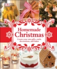 Homemade Christmas : Create Your Own Gifts, Cards, Decorations, and Bakes - Book
