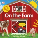 On The Farm : Fun on the Farm with your Favourite Animals - Book
