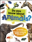 Do You Know About Animals? : Brilliant Answers to more than 200 Amazing Questions! - eBook