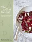 The A-Z of Eating : A Flavour Map for the Adventurous Cook - eBook