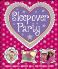 Sleepover Party : Games, Quizzes, Pamper Ideas and Things to Make! - eBook