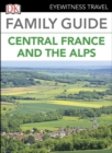 DK Eyewitness Family Guide Central France and the Alps - eBook