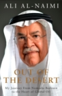 Out of the Desert : My Journey from Nomadic Bedouin to the Heart of Global Oil - Book