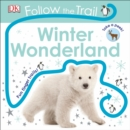Follow the Trail Winter Wonderland : Take a Peek! Fun Finger Trails! - Book