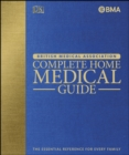 BMA Complete Home Medical Guide : The Essential Reference for Every Family - eBook
