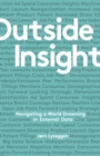Outside Insight : Navigating a World Drowning in Data - eBook