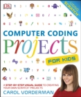 Computer Coding Projects For Kids : A Step-by-Step Visual Guide to Creating Your Own Scratch Projects - eBook