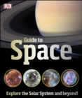 DK Guide to Space : Explore the Solar System and beyond! - eBook