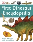 First Dinosaur Encyclopedia : A First Reference Book for Children - eBook