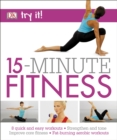 15 Minute Fitness : 100 quick and easy exercises * Strengthen and tone, improve core fitness* Fat burning aerobic workouts - Book