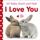 Baby Touch and Feel I Love You - Book