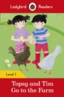 Topsy and Tim: Go to the Farm - Ladybird Readers Level 1 - Book