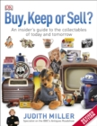 Buy, Keep, or Sell? : An Insider's Guide to the Collectables of Today and Tomorrow - Book