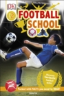 Football School : Discover Fantastic Football Skills! - Book