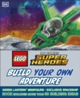 LEGO DC Comics Super Heroes Build Your Own Adventure : With minifigure and exclusive model - Book