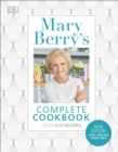 Mary Berry's Complete Cookbook : Family Favourites with Perfect Results Every Time - Book