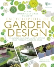 RHS Encyclopedia of Garden Design : Planning, Building and Planting Your Perfect Outdoor Space - Book