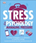 Stress The Psychology of Managing Pressure : Practical Strategies to turn Pressure into Positive Energy - Book