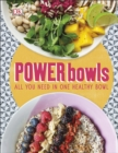 Power Bowls : All You Need in One Healthy Bowl - Book