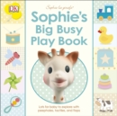 Sophie's Big Busy Play Book : Lots for Baby to Explore with Peepholes, Tactiles and Flaps - Book