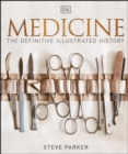 Medicine : The Definitive Illustrated History - eBook