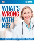What's Wrong With Me? : The Easy Way to Identify Medical Problems - Book