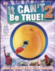 It Can't Be True 2! : More Incredible Visual Comparisons - eBook