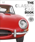 The Classic Car Book : The Definitive Visual History - eBook