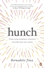 Hunch : Turn Your Everyday Insights into the Next Big Thing - Book