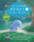The Little Elephant Who Wants to Fall Asleep : A New Way of Getting Children to Sleep - Book
