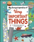My Encyclopedia of Very Important Things : For Little Learners Who Want to Know Everything - eBook