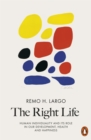 The Right Life : Human Individuality and its role in our development, health and happiness - eBook