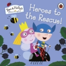 Ben and Holly's Little Kingdom: Heroes to the Rescue! - Book