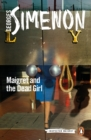 Maigret and the Dead Girl : Inspector Maigret #45 - Book