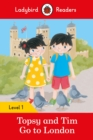 Topsy and Tim: Go to London - Ladybird Readers Level 1 - Book